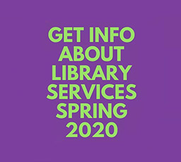 Get info about library services spring 2020